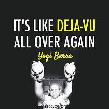 Yogi Berra Deja Vu